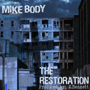 SoundCloud Music Reviews: Mike Body – The Restoration